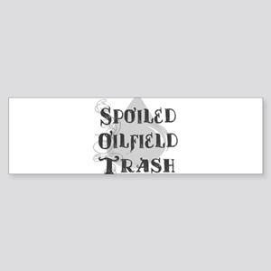 Spoiled Oilfield Bumper Sticker