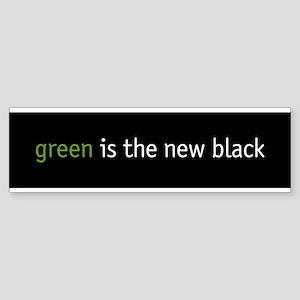 green is the new black Bumper Sticker