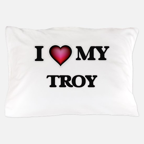 I love Troy Pillow Case