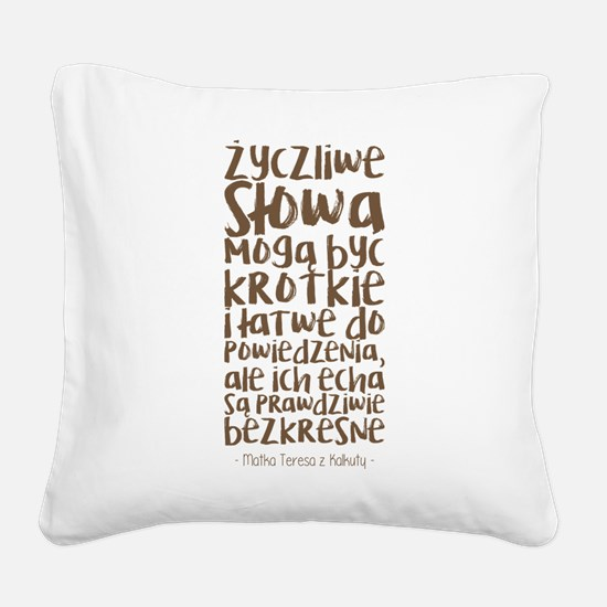 Zyczliwe slowa Square Canvas Pillow