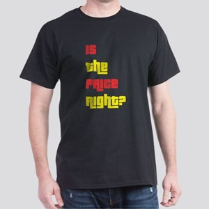 Is the Price Right? T-Shirt