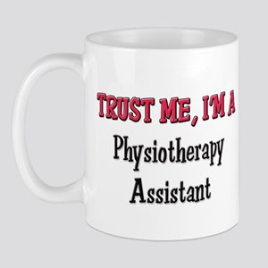 Trust Me I'm a Physiotherapy Assistant Mug