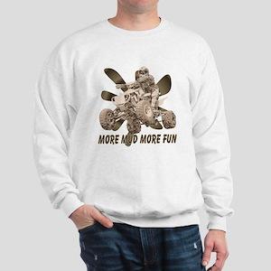 More Mud More Fun on an ATV Sweatshirt