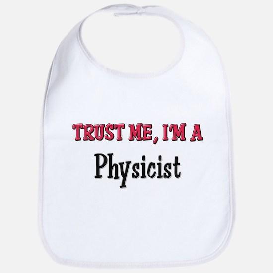 Trust Me I'm a Physicist Bib