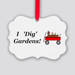 I Dig Gardens Picture Ornament
