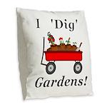 I Dig Gardens Burlap Throw Pillow