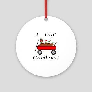 I Dig Gardens Round Ornament