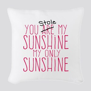 You Stole My Sunshine Woven Throw Pillow