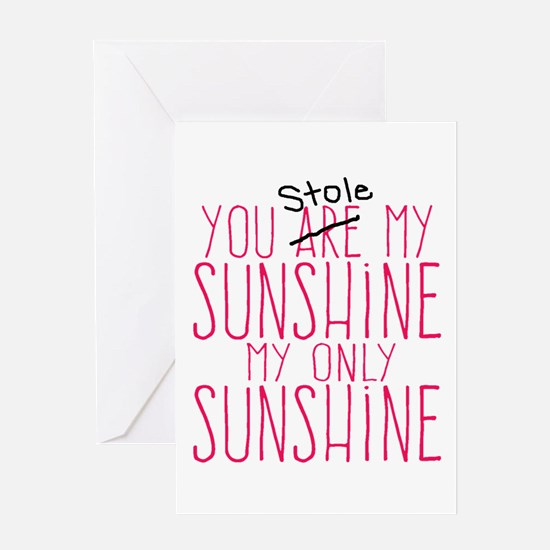 You Stole My Sunshine Greeting Cards