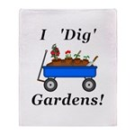 I Dig Gardens Throw Blanket