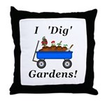 I Dig Gardens Throw Pillow