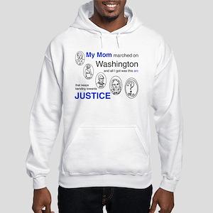 My Mom Marched on Washington Hooded Sweatshirt
