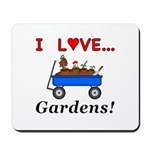 I Love Gardens Mousepad