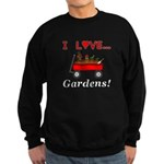 I Love Gardens Sweatshirt (dark)