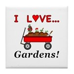 I Love Gardens Tile Coaster