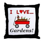 I Love Gardens Throw Pillow