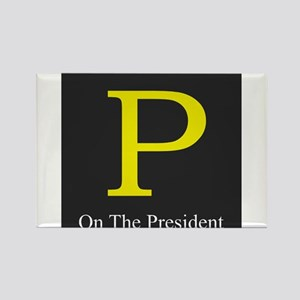 P on the President 1 Magnets