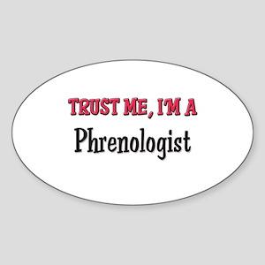 Trust Me I'm a Phrenologist Oval Sticker
