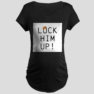 Lock Him Up! Maternity T-Shirt