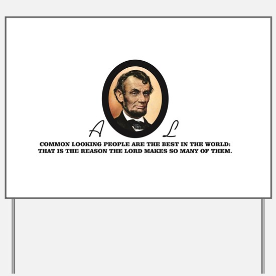 a good quote from abe Yard Sign
