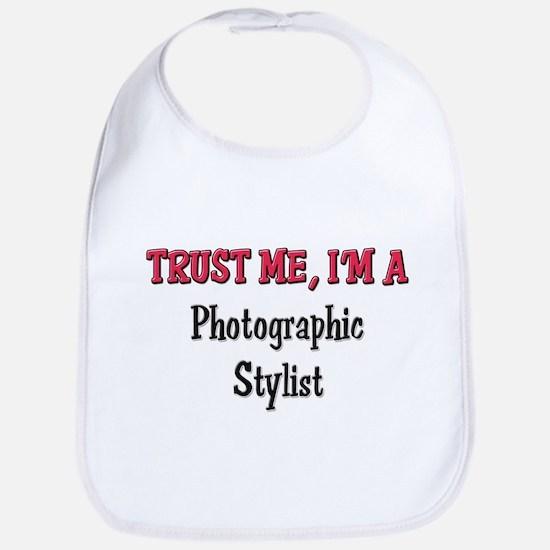 Trust Me I'm a Photographic Stylist Bib