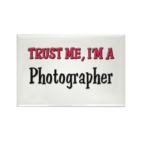 Trust Me I'm a Photographer Rectangle Magnet