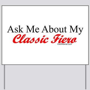 """""""Ask About My Fiero"""" Yard Sign"""