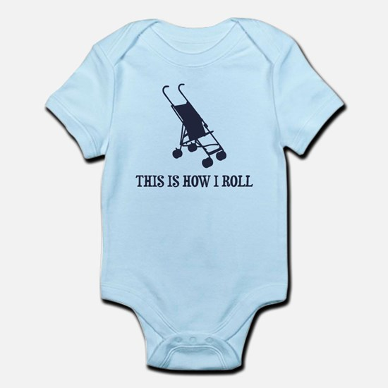 This Is How I Roll Baby Stroller Body Suit