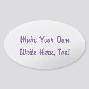 TYPE YOUR OWN WORDS HERE & PERSONAL Sticker (Oval)
