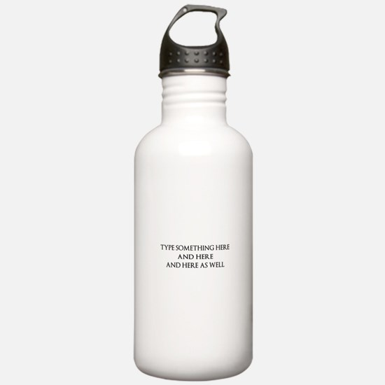 TYPE YOUR OWN WORDS HE Sports Water Bottle
