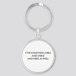 TYPE YOUR OWN WORDS HERE & PERSONAL Round Keychain