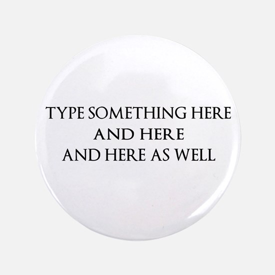 TYPE YOUR OWN WORDS HERE & PERSONALIZE IT! Button