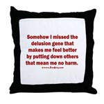 Missing Delusion Gene Throw Pillow