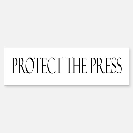 Protect the Press Bumper Bumper Bumper Sticker