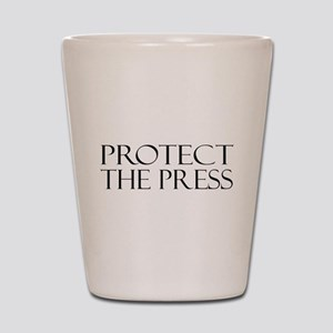 Protect the Press Shot Glass