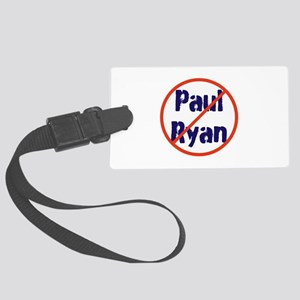 No Paul Ryan, oust republicans Luggage Tag
