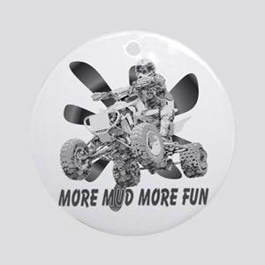 More Mud More Fun on an ATV (B/W) Ornament (Round)