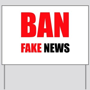 Ban Fake News Yard Sign