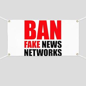 Ban Fake News Networks Banner