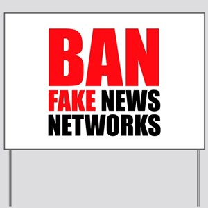 Ban Fake News Networks Yard Sign