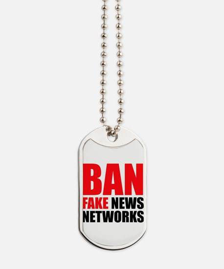 Ban Fake News Networks Dog Tags