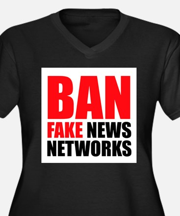 Ban Fake News Networks Plus Size T-Shirt