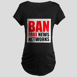 Ban Fake News Networks Maternity T-Shirt