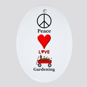 Peace Love Gardening Oval Ornament