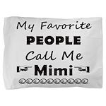 People call me Mimi Pillow Sham