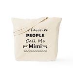 People call me Mimi Tote Bag