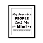 People call me Mimi Framed Panel Print