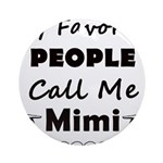 People call me Mimi Round Ornament