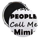 People call me Mimi Magnet