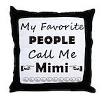 People call me Mimi Throw Pillow